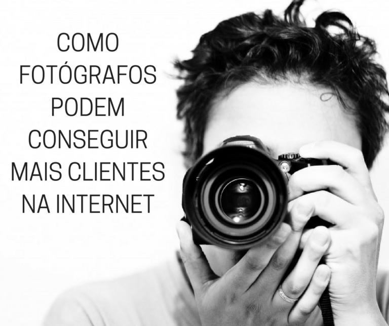 como-conseguir-mais-clientes-para-fotografia-utilizando-a-internet
